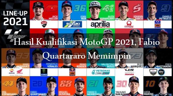 Hasil Kualifikasi MotoGP 2021, Fabio Quartararo Memimpin
